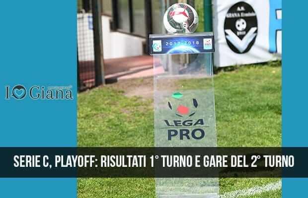 Serie C, playoff risultati 1° turno e gare del 2° turno