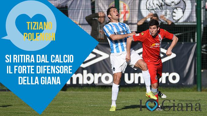 Tiziano Polenghi Giana Erminio annuncia l addio al calcio www.ilovegiana.it