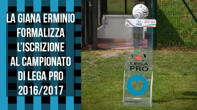 giana erminio iscrizione lega pro 2016 2017 www.ilovegiana.it