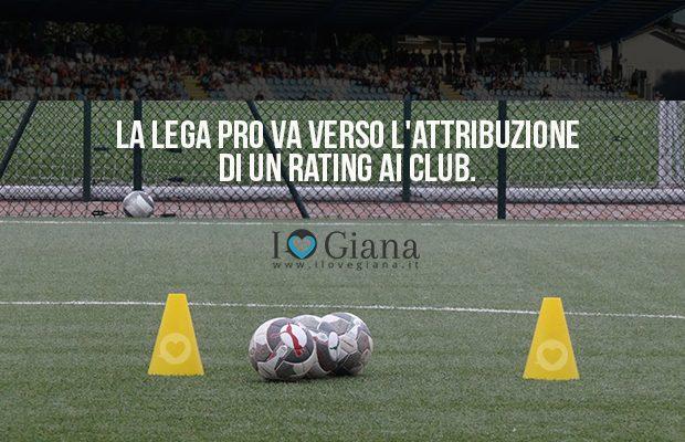 La Lega Pro va verso l'attribuzione di un rating ai club