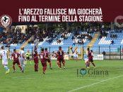 Arezzo calcio serie c fallisce
