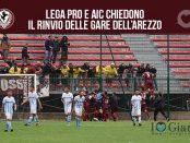 Arezzo lega pro e aic chiedono rinvio gare