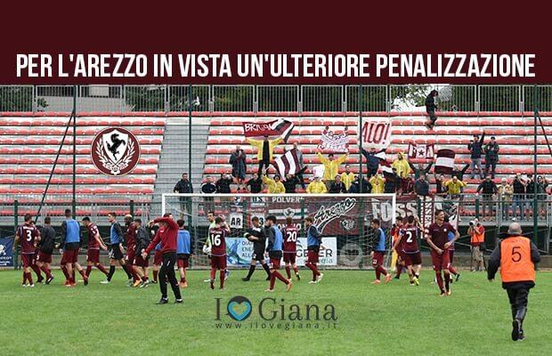 serie c girone a Per l_Arezzo in vista un_ulteriore penalizzazione
