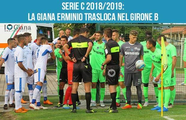 Serie C 2018-2019 la Giana Erminio trasloca nel girone B