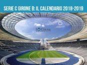 Serie C Girone B il calendario 2018-2019